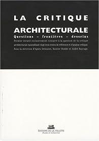 La critique architecturale : Questions - Frontières - Desseins par Agnès Deboulet