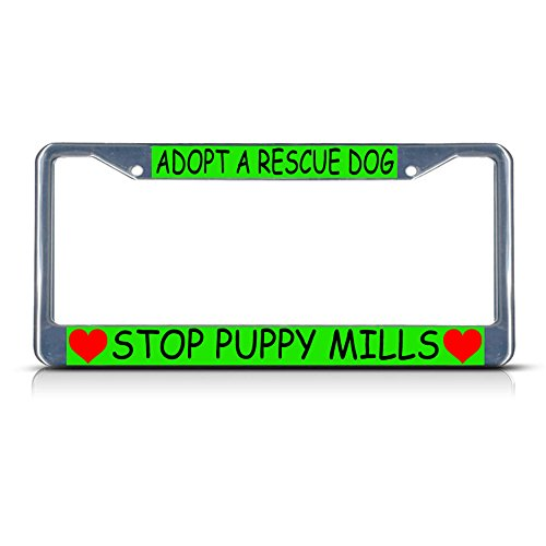 Adopt A Rescue Dog Stop Puppy Mills Hearts Metal License Plate Frame Tag Border Perfect for Men Women Car garadge Decor