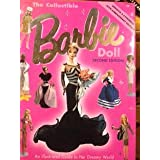 The Collectible Barbie Doll. an Illustrated Guide to Her Dreamy World. 40th Anniversary Edition