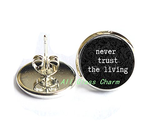 Beautiful Earrings,Funny Quote Jewelry Never Trust the Living - Literary Quote Earrings Stud Earrings - Funny Earrings Quote - Goth Quote,AS0172 ()