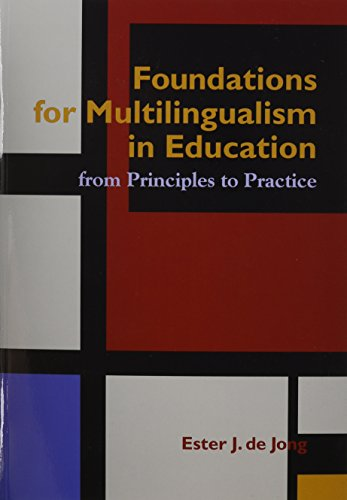 Foundations for Multlingualism in Education: from Principles to Practice