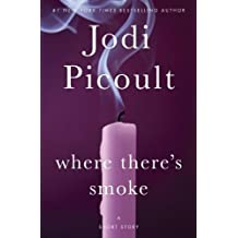 Where There's Smoke: A Short Story (Kindle Single)