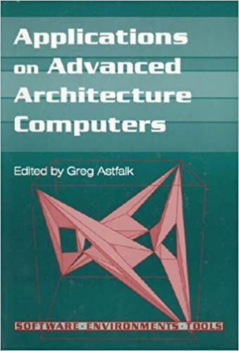 Read online Applications on Advanced Architecture Computers (Software, Environments, Tools) PDF, azw (Kindle)