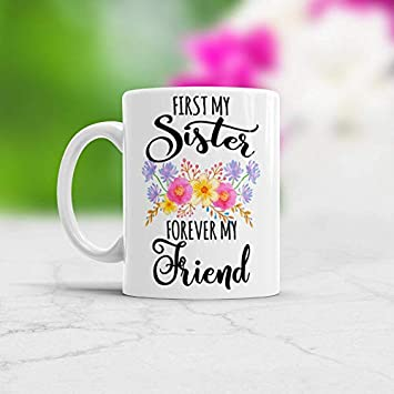 Sister Birthday Present Ideas Quotes Friend Gift Coffee Tea Mug First My Forever