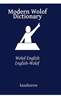 Modern Wolof Verbs: Master the simple tenses of the Wolof language (Wolof kasahorow)