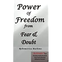 Power of Freedom from Fear/Doubt (Volume 5)