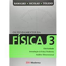 Os Fundamentos da Física. Eletricidade, Introdução à Física Moderna e Análise Dimensional - Volume 3