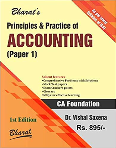 Principles & Practice of Accounting (Paper 1) (CA Foundation) - by Dr. Vishal Saxena