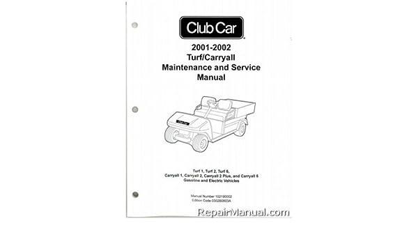 102190002 2001 2002 club car turf 1 2 6 carryall 1 2 plus 6 gas rh amazon com 2002 club car service manual pdf 2002 club car service manual pdf