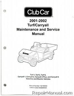 102190002 2001 2002 club car turf 1 2 6 carryall 1 2 plus 6 gas rh amazon com