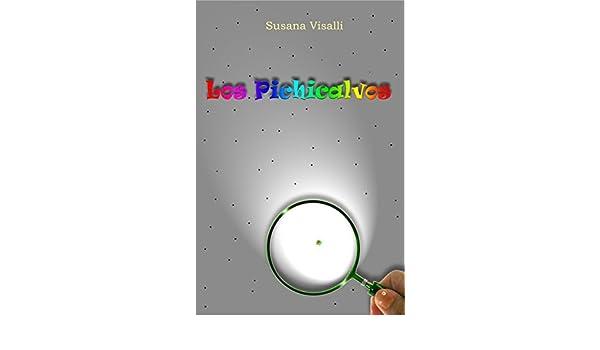 Amazon.com: Los Pichicalvos: Los Pichicalvos. Una pequeña aventura intelectual para niños de 7 a 120 años (Spanish Edition) eBook: Susana Visalli: Kindle ...