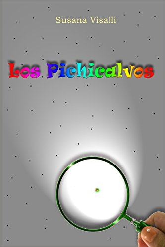 Los Pichicalvos: Los Pichicalvos. Una pequeña aventura intelectual para niños de 7 a 120