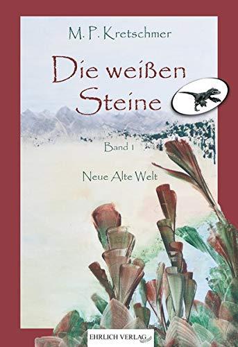 Die weißen Steine: Neue Alte Welt Taschenbuch – 3. September 2018 Markus Peter Kretschmer 3946796265 Ur- und Frühgeschichte Abenteuerromane