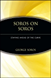 Soros on Soros: Staying Ahead of the Curve