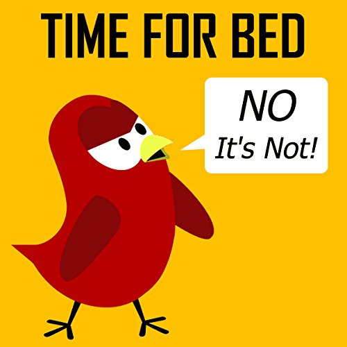 (Children's Book: Time for Bed (No It's Not!) [Bedtime Stories for)