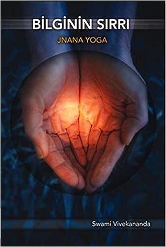 Bilginin Sirri Jnana Yoga: Ayca Gurelman Swami Vivekananda ...