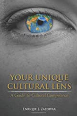Your Unique Cultural Lens: A Guide To Cultural Competence Paperback