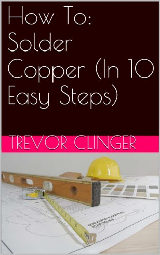 How To: Solder Copper (In 10 Easy Steps)