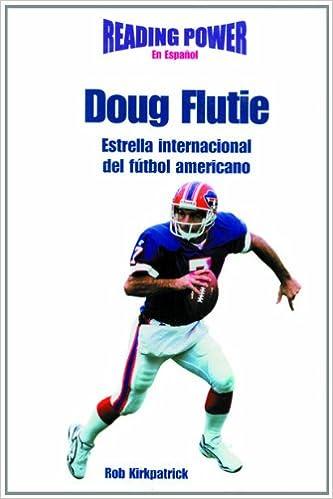 Doug Flutie Estrella Internacional Del Futbol Americano/ International Football Star Deportistas De Poder: Amazon.es: Rob Kirkpatrick: Libros