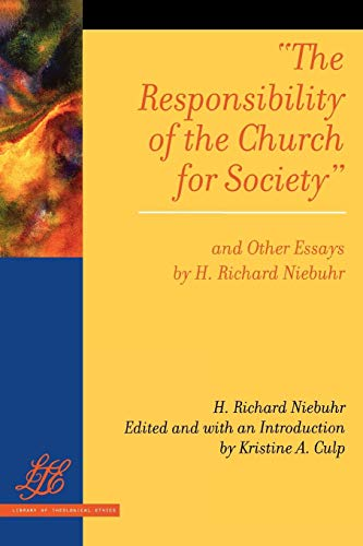 The Responsibility of the Church for Society and Other Essays (Library of Theological Ethics)