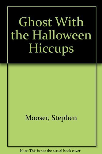 (Ghost With the Halloween Hiccups by Stephen Mooser)