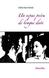 Un repas prévu de longue date: Nouvelles par Céline Saint-Charle