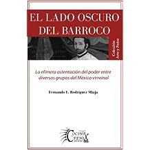 El lado oscuro del barroco (Spanish Edition)