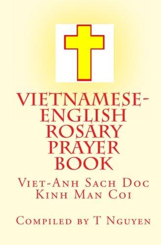 Vietnamese - English Rosary Prayer Book: Viet-Anh Sach Doc Kinh Man Coi