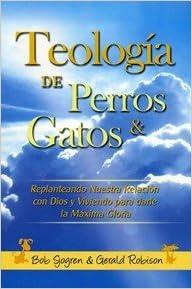 Teología De Perros & Gatos (Spanish) Paperback – 2012