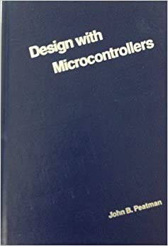 Design With Microcontrollers (MCGRAW HILL SERIES IN ELECTRICAL AND COMPUTER ENGINEERING)
