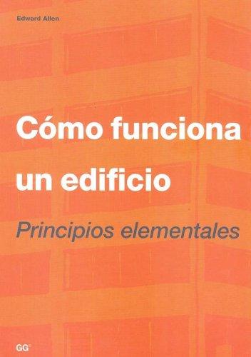 Descargar Libro Cómo Funciona Un Edificio: Principios Elementales Edward Allen