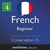 Beginner Conversation #15 (French): Beginner French #16 |  FrenchPod101.com