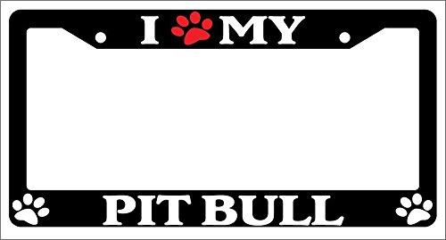 Pit Bull License Plate Frame - I Love (Paw) My Pitbull High Quality Black Plastic License Plate Frame EBSK 504