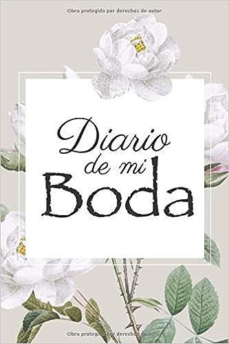 DIARIO DE MI BODA: Libreta de Notas con 120 Páginas ...