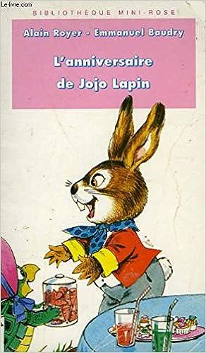 Anniversaire De Jojo Lapin L 9782010181887 Amazon Com