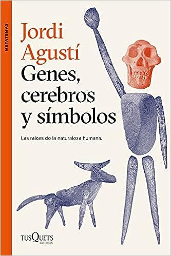 Genes, cerebros y símbolos de Jordi Agustí