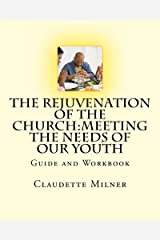 The Rejuvenation of the Church:Meeting the Needs of our Youth Paperback