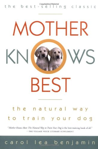 Mother Knows Best: The Natural Way to Train Your Dog by Howell Book House