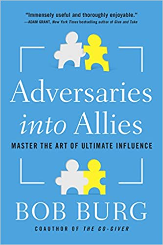 Read Adversaries into Allies: Win People Over Without Manipulation or Coercion PDF, azw (Kindle), ePub, doc, mobi