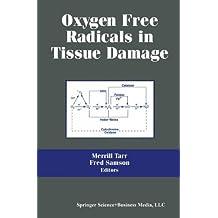 Oxygen Free Radicals in Tissue Damage