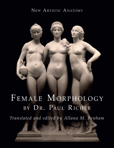 New Artistic Anatomy: Female Morphology [Dr. Paul Richer] (Tapa Blanda)