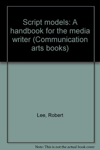 Script Models: A Handbook for the Media Writer (Communication Arts Books)