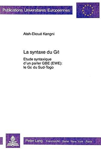 La syntaxe du G: Etude syntaxique d'un parler GBE (EWE): le G du Sud-Togo (Europäische...