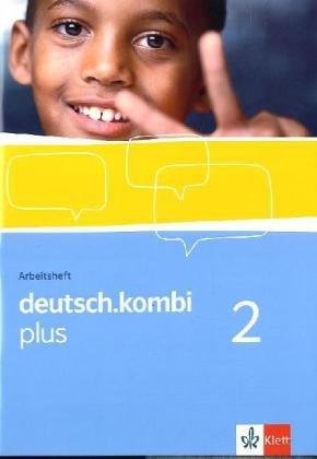deutsch.kombi plus / Sprach- und Lesebuch für Nordrhein-Westfalen: deutsch.kombi plus / Arbeitsheft 6. Klasse: Sprach- und Lesebuch für Nordrhein-Westfalen
