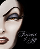 Fairest of All: A Tale of the Wicked Queen: A Tale of the Wicked Queen (Novel)