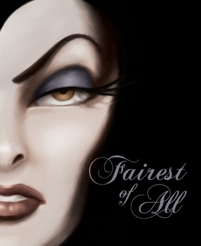 Fairest of All: A Tale of the Wicked Queen: A Tale of the Wicked Queen (Villains Book 1)