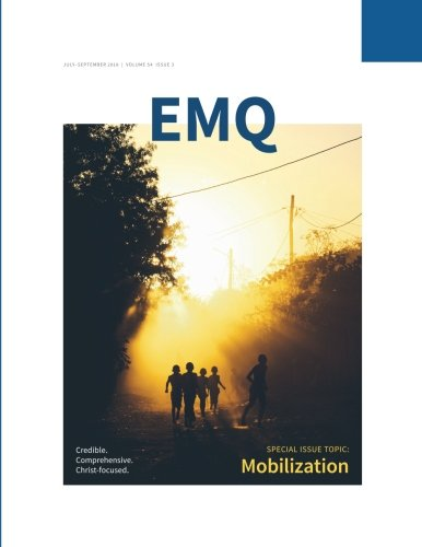 EMQ July–September 2018 | Special Issue Topic: Mobilization: Evangelical Mission Quarterly - Volume 54 Issue 3 (Volume 3)