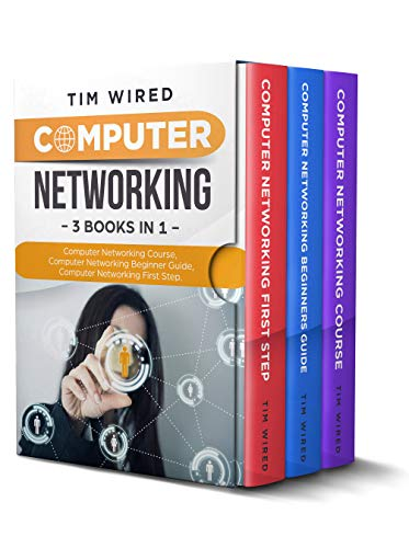 Computer Networking: Collection Of Three Books For Computer Networking: First Steps, Course and Beginners Guide. (All in one) (Free Computer Kindle)
