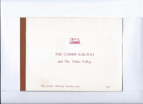 (THE CORRIS RAILWAY AND THE DULAS VALLEY)