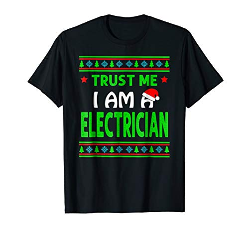 Trust me I am a Electrician Great T-shirt Mery Christmas Gif